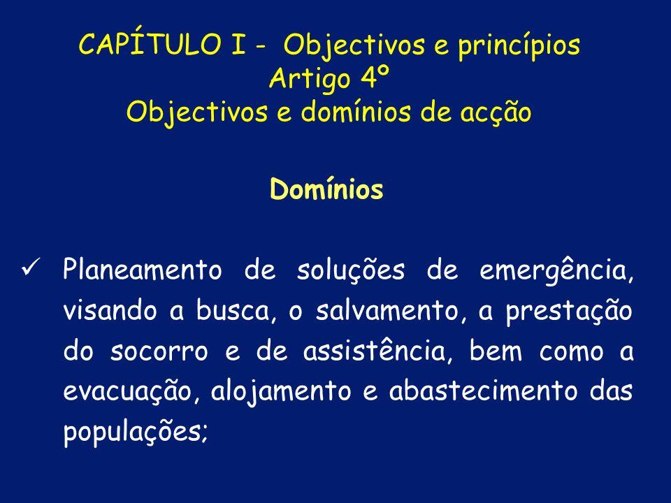 Domínios Informação e formação das populações, visando a sua sensibilização em matéria de autoprotecção e colaboração com as autoridades; CAPÍTULO I - Objectivos e princípios Artigo 4º Objectivos e domínios de acção