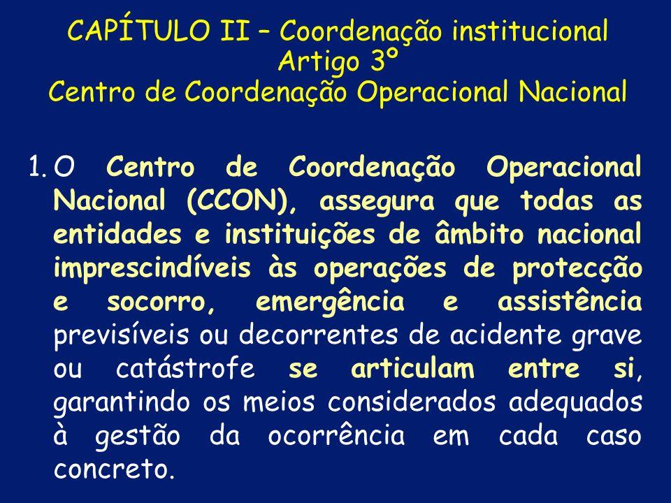 CAPÍTULO II – Coordenação institucional Artigo 2º Estruturas de coordenação 1. 1.A coordenação institucional é assegurada, a nível nacional e a nível