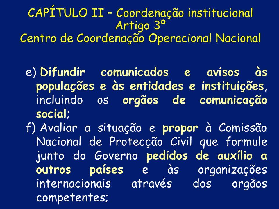 CAPÍTULO II – Coordenação institucional Artigo 3º Centro de Coordenação Operacional Nacional c) c)Garantir que as entidades e instituições integrantes