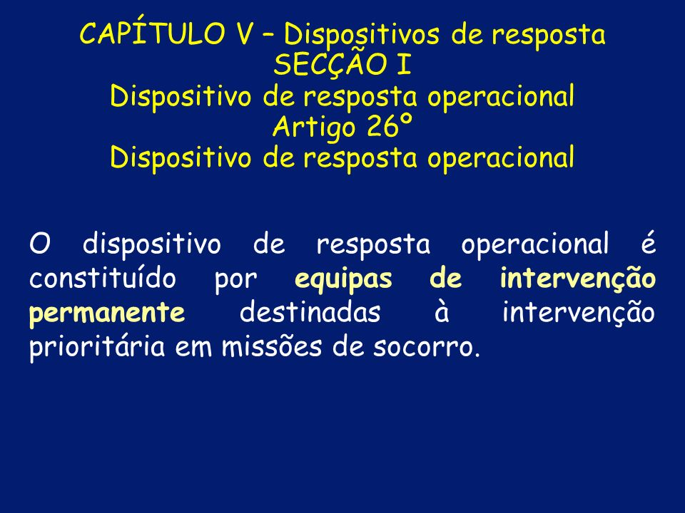 CAPÍTULO IV – Sistema de gestão de operações Artigo 22º Zona de recepção de reforços A zona de recepção de reforços (ZRR) é uma zona de controlo e apo