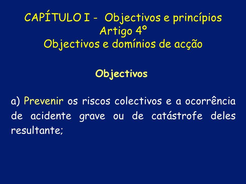 Catástrofe 2 - É o acidente grave ou a série de acidentes graves, susceptíveis de provocarem elevados prejuízos materiais e, eventualmente, vítimas, a