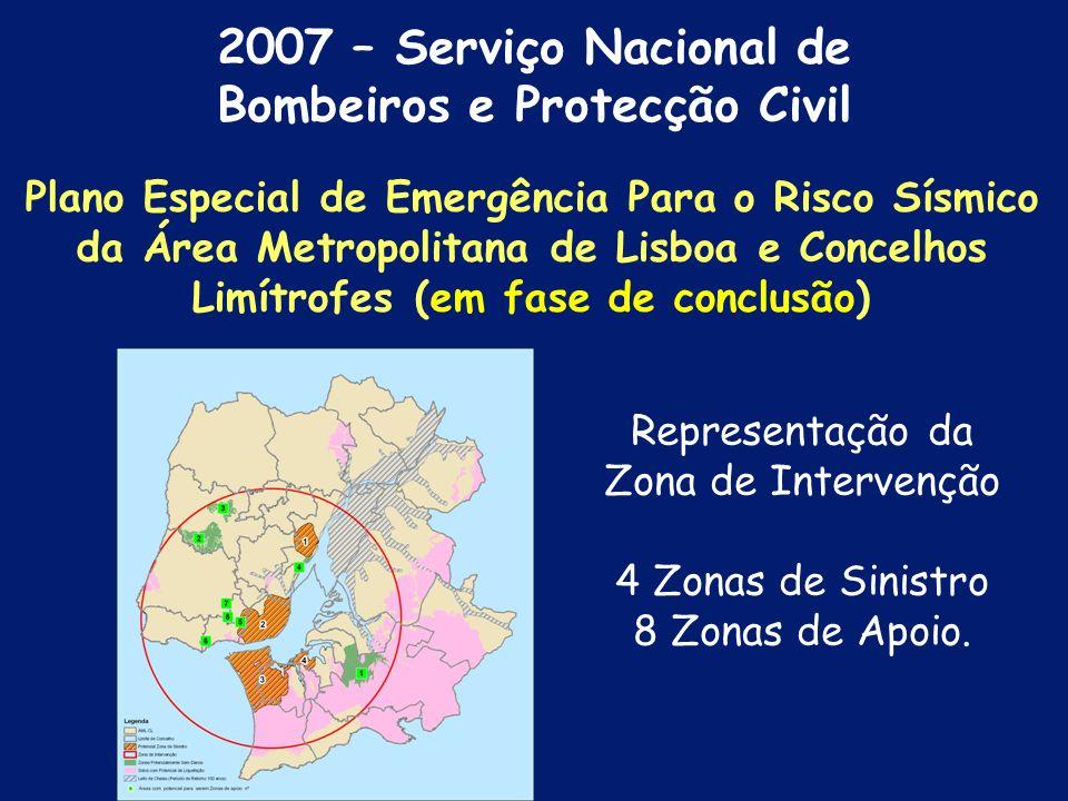 ÁREA DE CONCENTRAÇÃO DE DANOS 2007 – Serviço Nacional de Bombeiros e Protecção Civil Plano Especial de Emergência Para o Risco Sísmico da Área Metropolitana de Lisboa e Concelhos Limítrofes (em fase de conclusão)