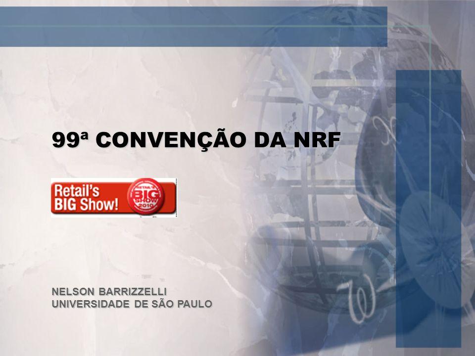 99ª CONVENÇÃO DA NRF NELSON BARRIZZELLI UNIVERSIDADE DE SÃO PAULO