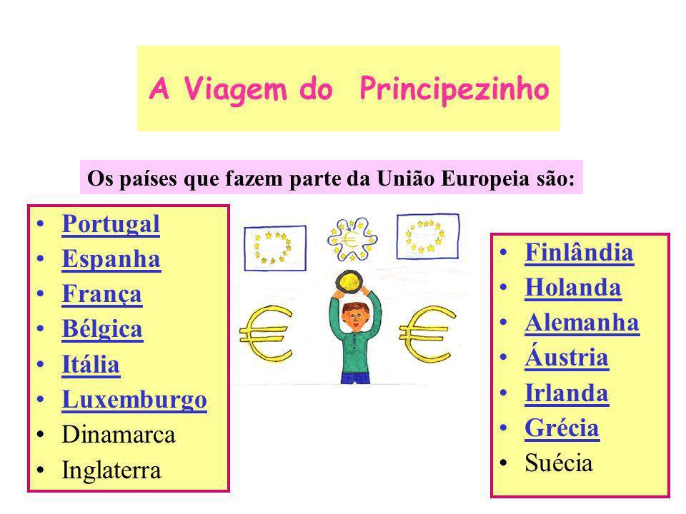 A Viagem do Principezinho Portugal Espanha França Bélgica Itália Luxemburgo Dinamarca Inglaterra Finlândia Holanda Alemanha Áustria Irlanda Grécia Sué