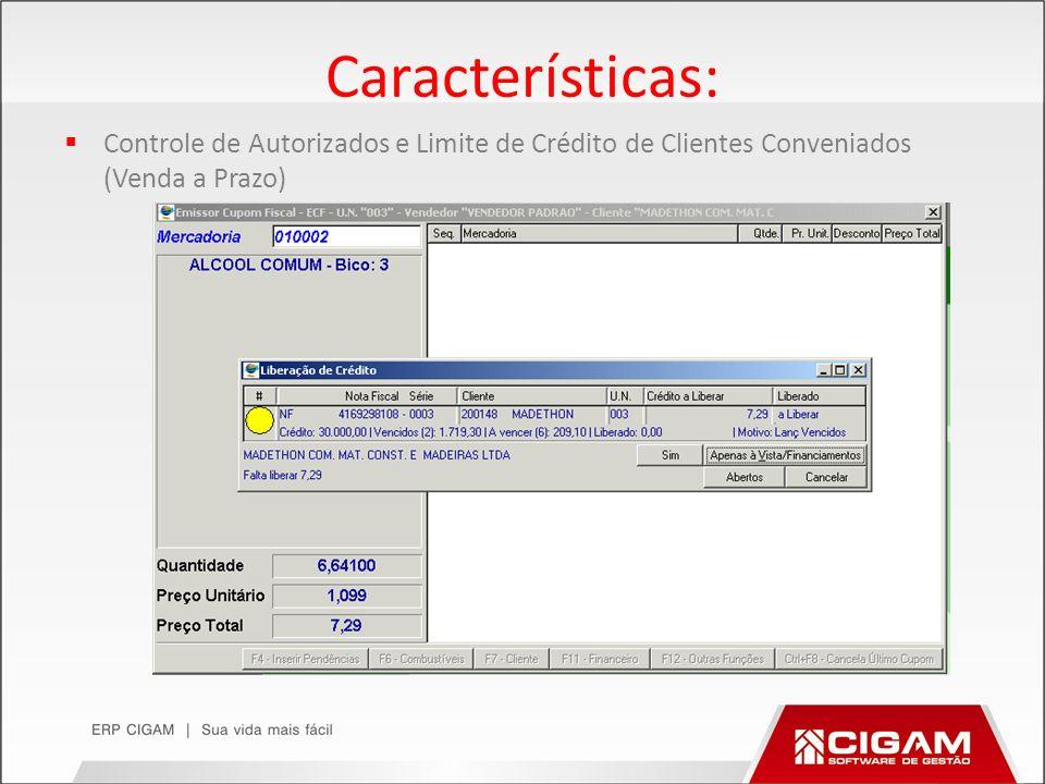 Características: Controle de Autorizados e Limite de Crédito de Clientes Conveniados (Venda a Prazo)