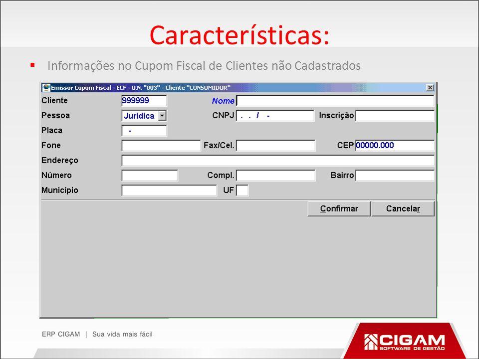 Características: Informações no Cupom Fiscal de Clientes não Cadastrados