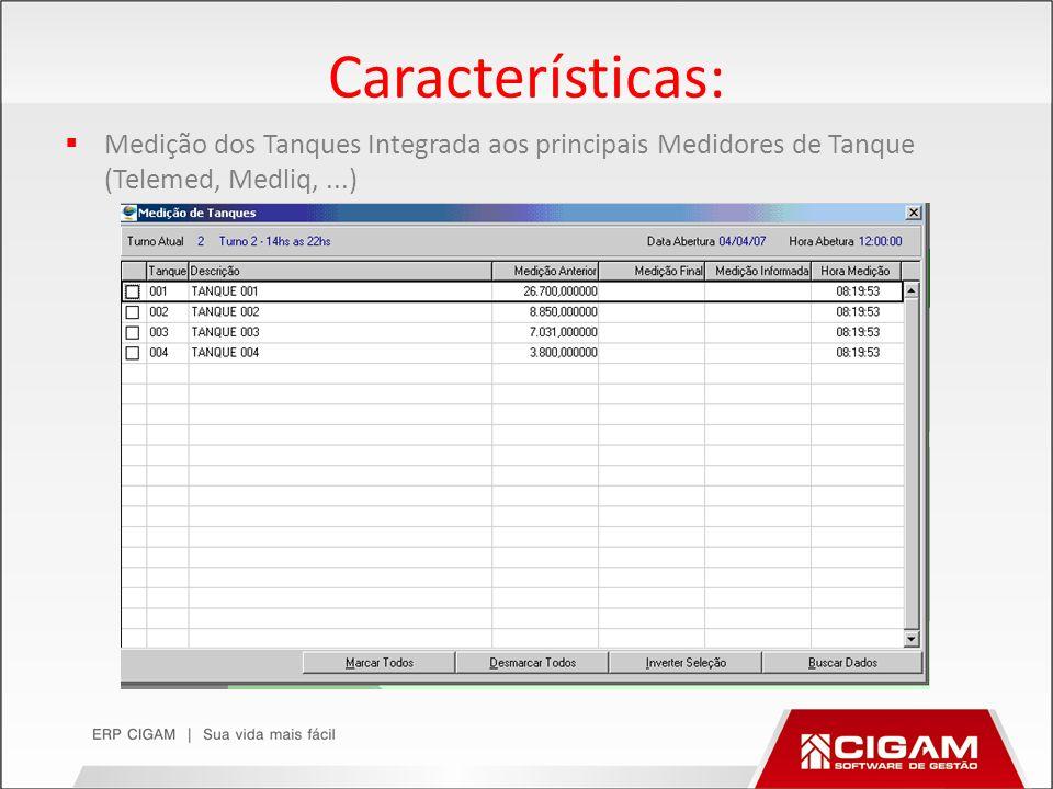 Características: Medição dos Tanques Integrada aos principais Medidores de Tanque (Telemed, Medliq,...)