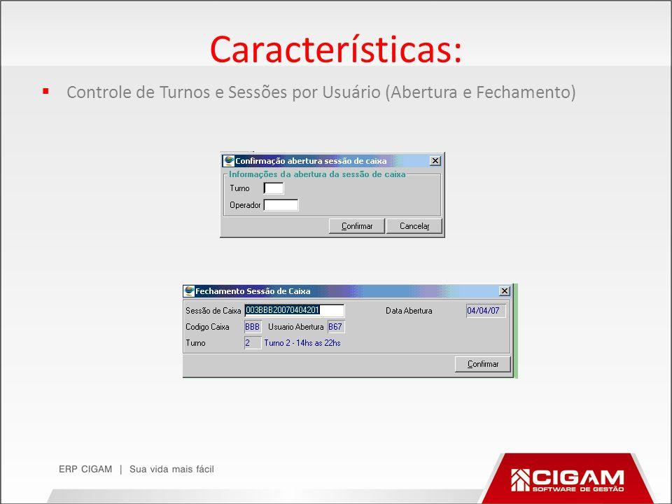 Características: Controle de Turnos e Sessões por Usuário (Abertura e Fechamento)