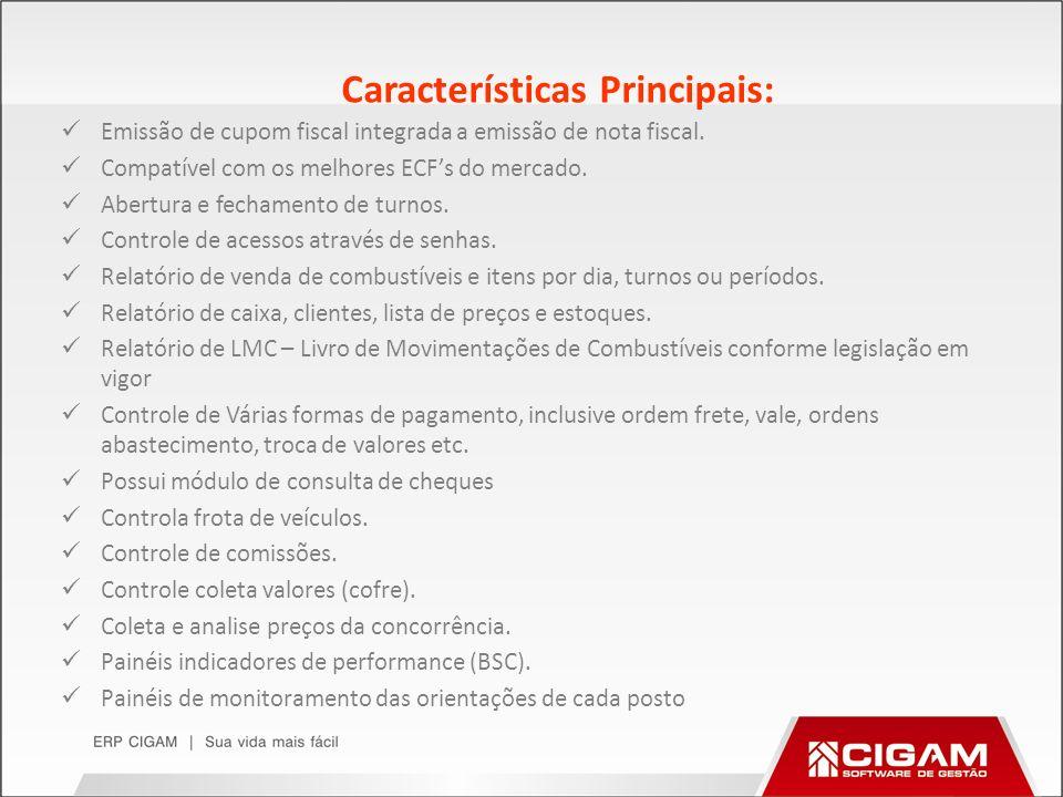 Características Principais: Emissão de cupom fiscal integrada a emissão de nota fiscal. Compatível com os melhores ECFs do mercado. Abertura e fechame