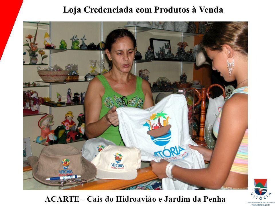 ACARTE - Cais do Hidroavião e Jardim da Penha Loja Credenciada com Produtos à Venda