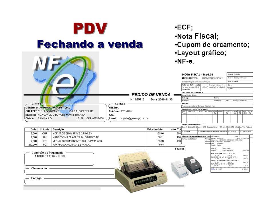 PDV Fechando a venda ECF; Nota Fiscal ; Cupom de orçamento; Layout gráfico; NF-e.