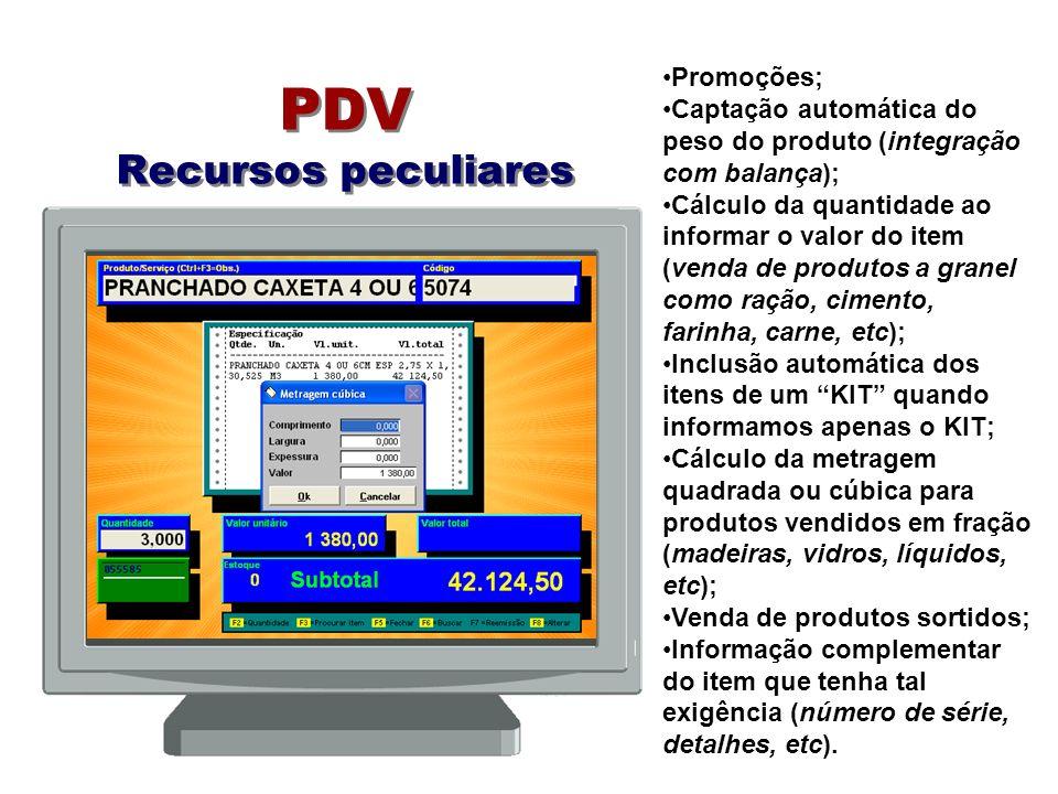 PDV Recursos peculiares Promoções; Captação automática do peso do produto (integração com balança); Cálculo da quantidade ao informar o valor do item