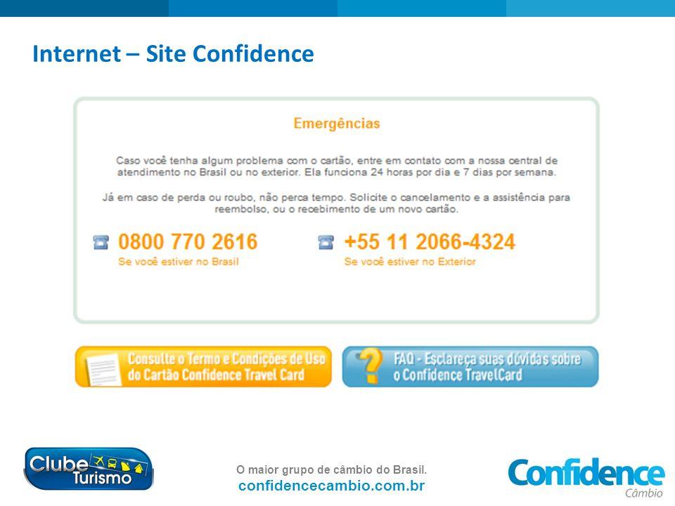 O maior grupo de câmbio do Brasil. confidencecambio.com.br Internet – Site Confidence