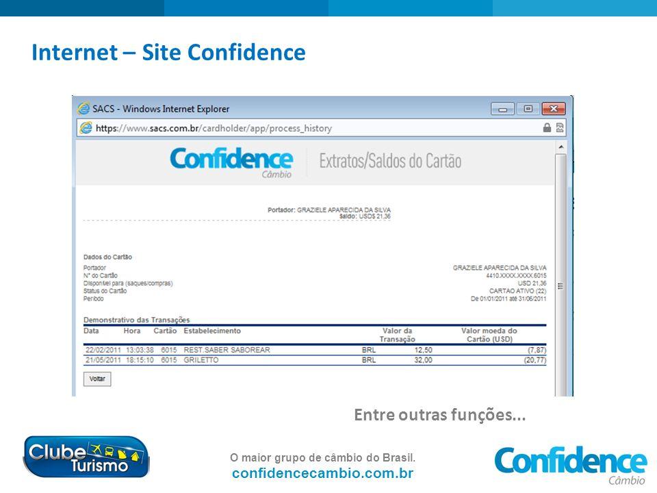 O maior grupo de câmbio do Brasil. confidencecambio.com.br Internet – Site Confidence Entre outras funções...