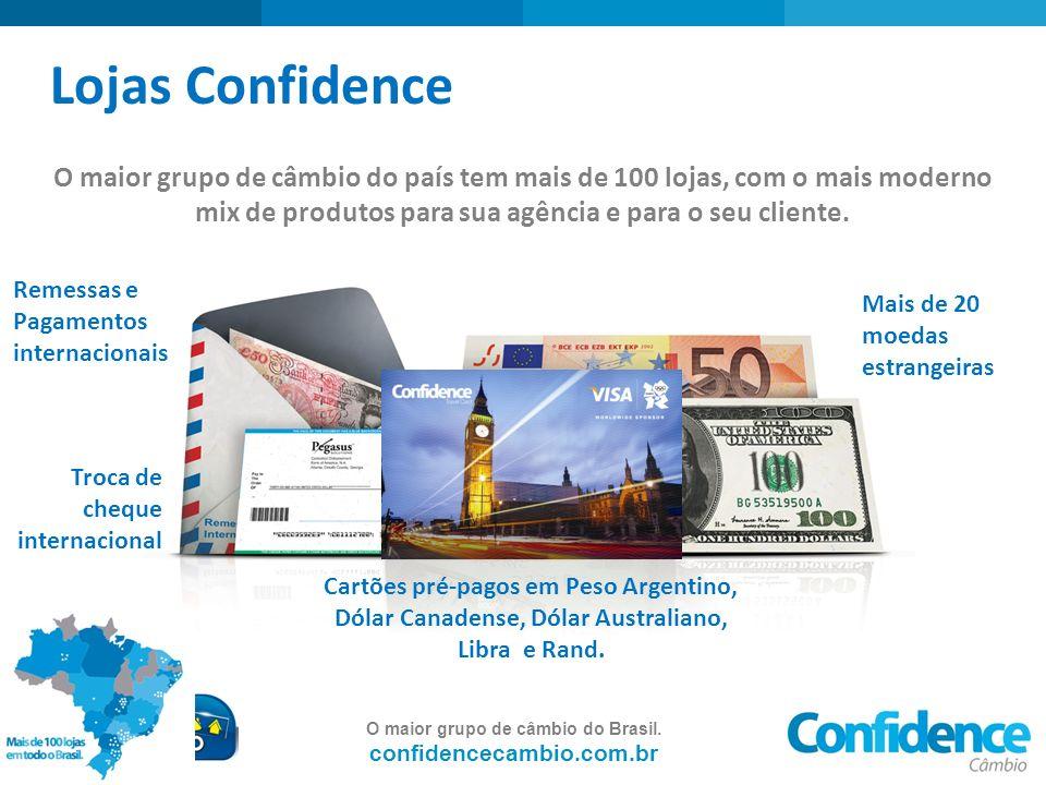 O maior grupo de câmbio do Brasil. confidencecambio.com.br Lojas Confidence O maior grupo de câmbio do país tem mais de 100 lojas, com o mais moderno