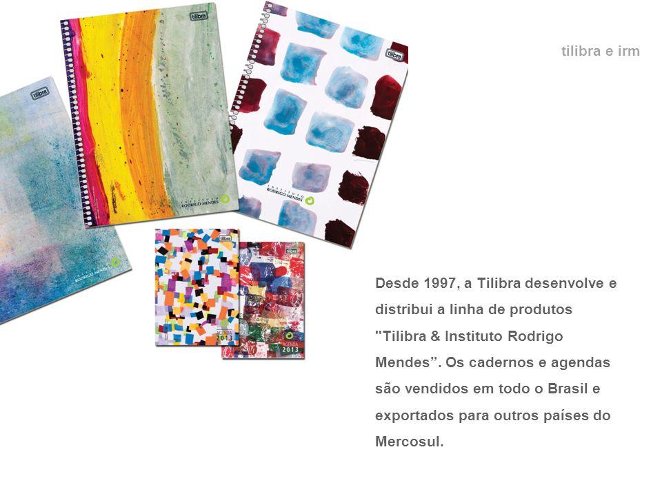 tilibra e irm Desde 1997, a Tilibra desenvolve e distribui a linha de produtos Tilibra & Instituto Rodrigo Mendes.