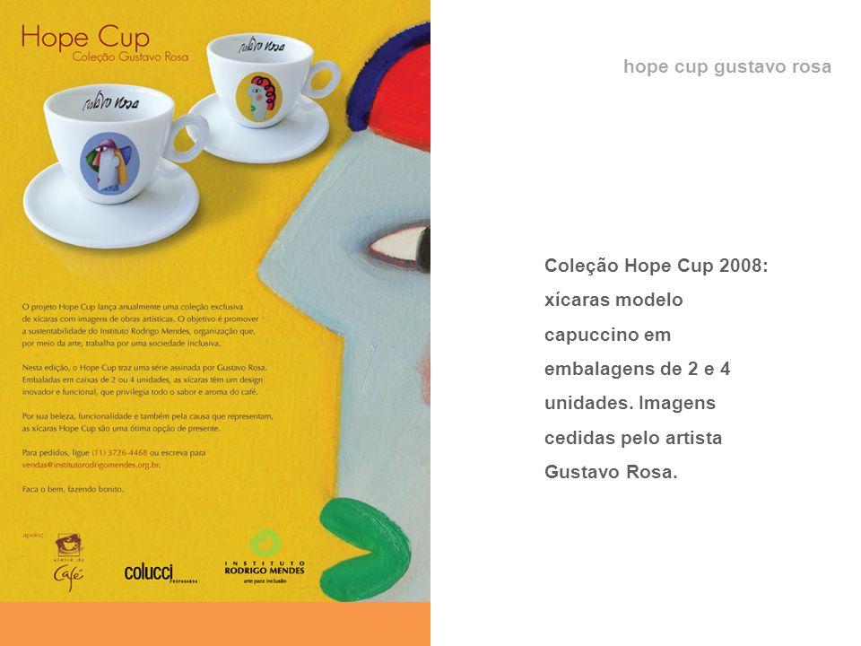 hope cup gustavo rosa Coleção Hope Cup 2008: xícaras modelo capuccino em embalagens de 2 e 4 unidades. Imagens cedidas pelo artista Gustavo Rosa.