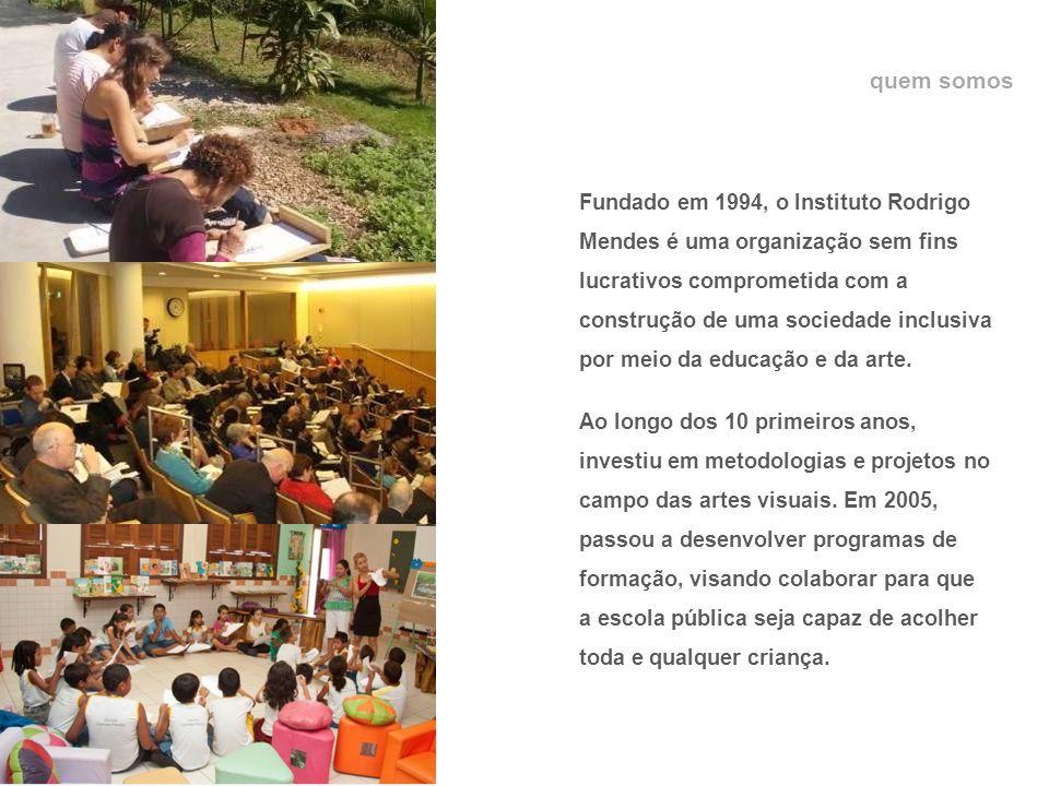 quem somos Fundado em 1994, o Instituto Rodrigo Mendes é uma organização sem fins lucrativos comprometida com a construção de uma sociedade inclusiva por meio da educação e da arte.