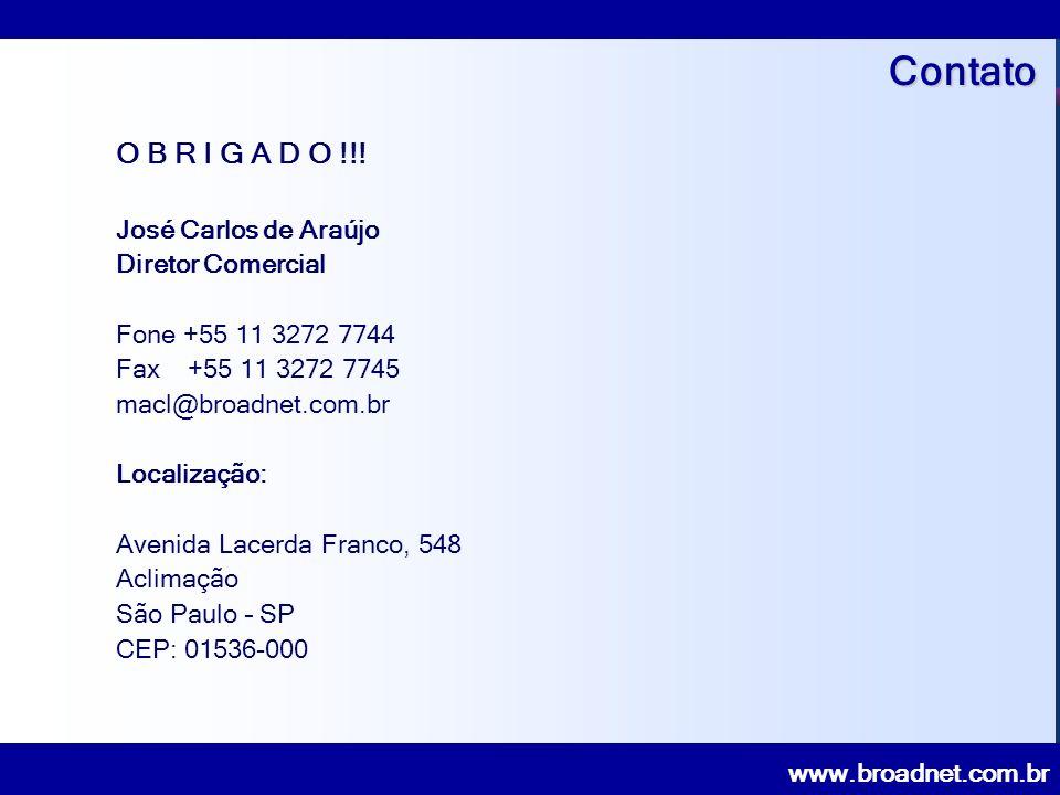 www.broadnet.com.br O B R I G A D O !!.