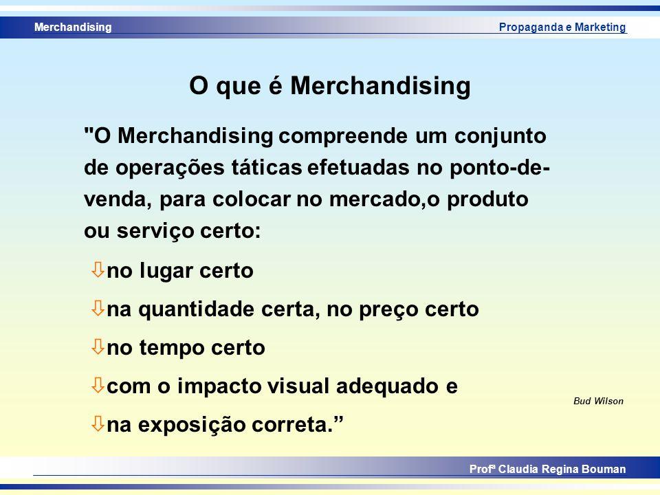 Merchandising Profª Claudia Regina Bouman Propaganda e Marketing