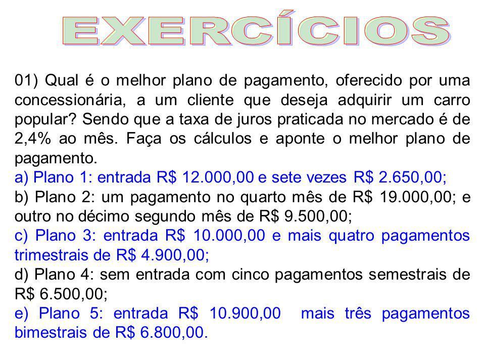 2) Um certo equipamento é vendido à vista por R$ 50.000,00 ou a prazo, com entrada de R$ 17.000,00 mais três prestações mensais iguais a R$ 12.000,00