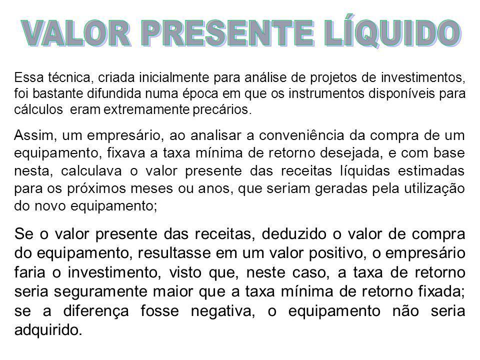 O valor presente líquido (VPL) é uma técnica de análise de fluxos de caixa que consiste em calcular o valor presente de uma série de pagamentos (ou re
