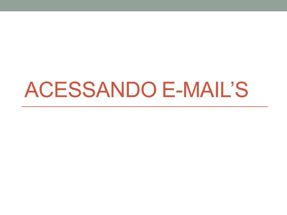 ACESSANDO E-MAILS