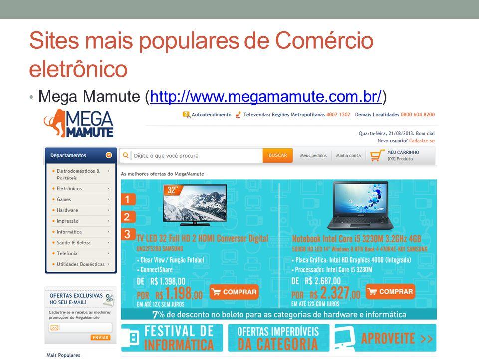 Sites mais populares de Comércio eletrônico Mega Mamute (http://www.megamamute.com.br/)http://www.megamamute.com.br/
