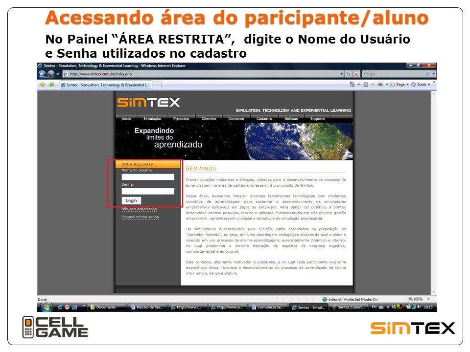 Acessando área do paricipante/aluno No Painel ÁREA RESTRITA, digite o Nome do Usuário e Senha utilizados no cadastro