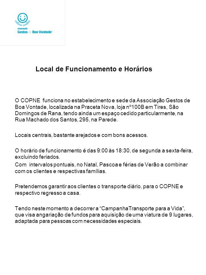 Local de Funcionamento e Horários O COPNE funciona no estabelecimento e sede da Associação Gestos de Boa Vontade, localizada na Praceta Nova, loja nº1