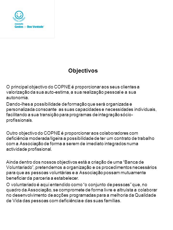 Objectivos O principal objectivo do COPNE é proporcionar aos seus clientes a valorização da sua auto-estima, a sua realização pessoal e a sua autonomi