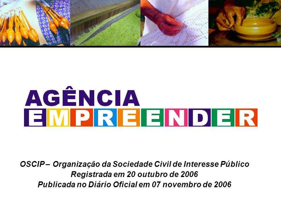 OSCIP – Organização da Sociedade Civil de Interesse Público Registrada em 20 outubro de 2006 Publicada no Diário Oficial em 07 novembro de 2006