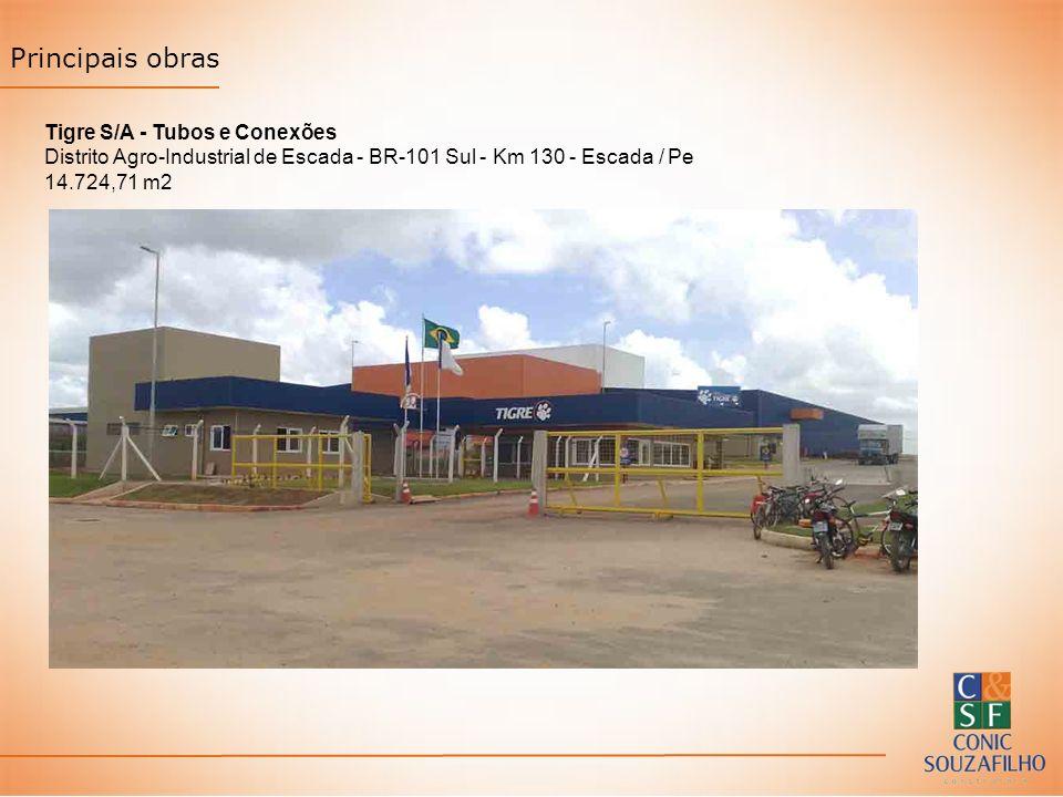 Principais obras Tigre S/A - Tubos e Conexões Distrito Agro-Industrial de Escada - BR-101 Sul - Km 130 - Escada / Pe 14.724,71 m2