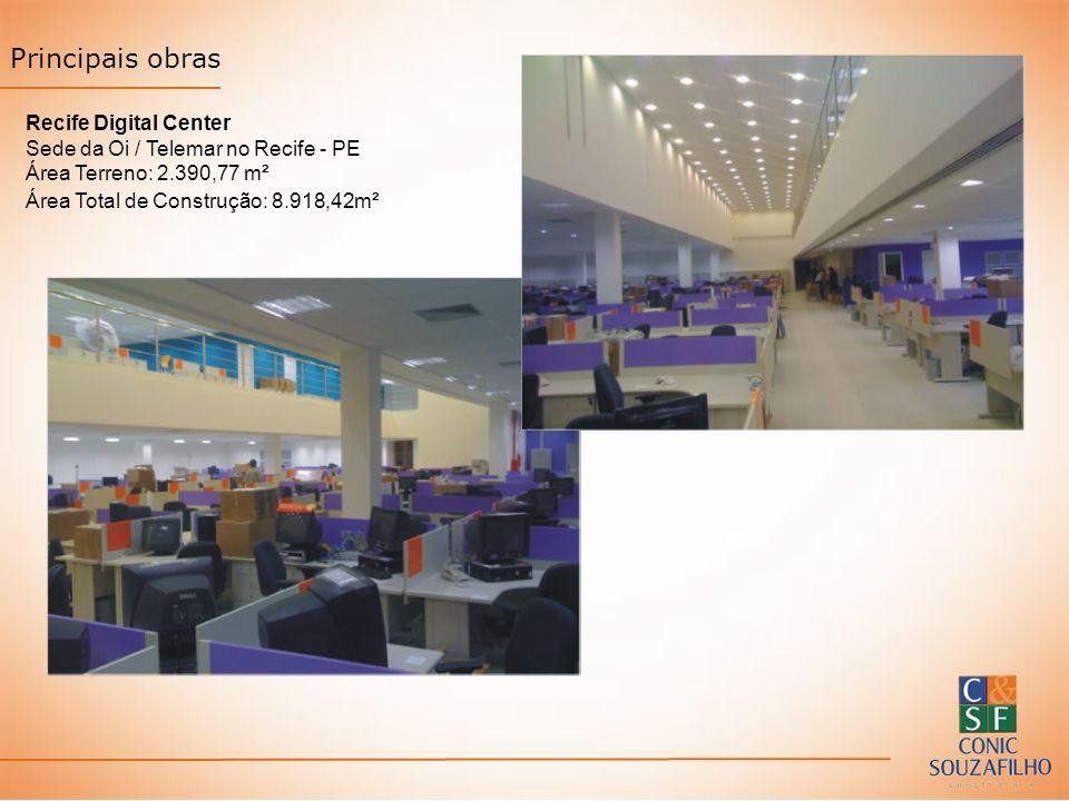 Principais obras Recife Digital Center Sede da Oi / Telemar no Recife - PE Área Terreno: 2.390,77 m² Área Total de Construção: 8.918,42m²