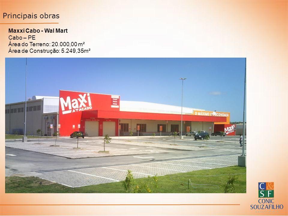 Maxxi Cabo - Wal Mart Cabo – PE Área do Terreno: 20.000,00 m² Área de Construção: 5.249,35m² Principais obras