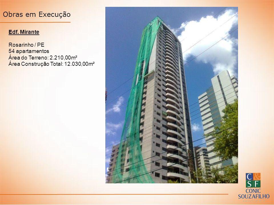 Edf. Mirante Rosarinho / PE 54 apartamentos Área do Terreno: 2.210,00m² Área Construção Total: 12.030,00m² Obras em Execução