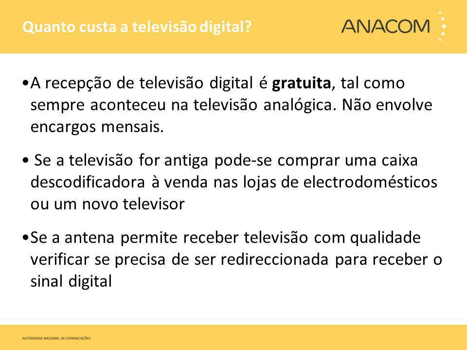 Quanto custa a televisão digital? A recepção de televisão digital é gratuita, tal como sempre aconteceu na televisão analógica. Não envolve encargos m