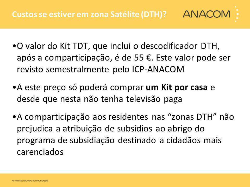 Custos se estiver em zona Satélite (DTH)? O valor do Kit TDT, que inclui o descodificador DTH, após a comparticipação, é de 55. Este valor pode ser re