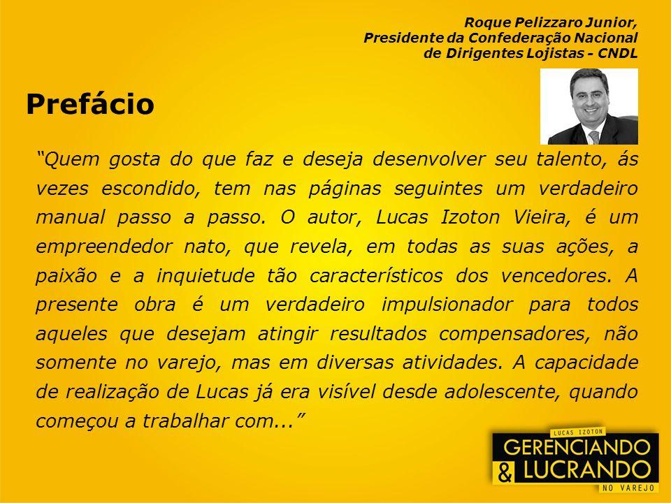 Alguns Dados do Varejo Brasileiro 5 milhões de Empresas; 25 milhões de Empregos; 40% do PIB Brasileiro; 5.564 Municípios.