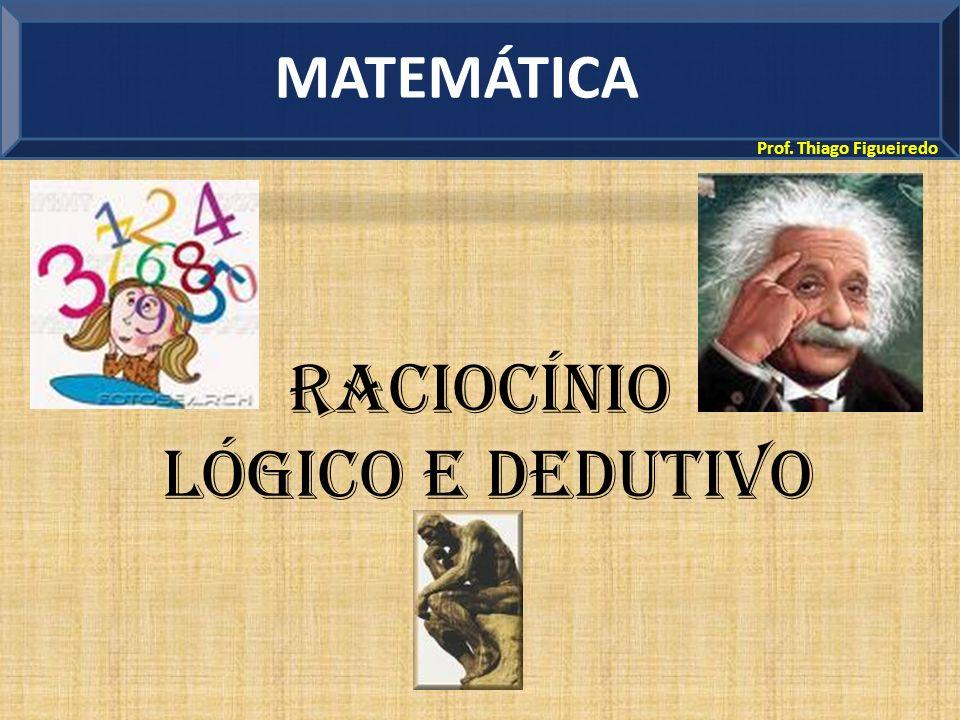 Prof. Thiago Figueiredo http://pt.akinator.com/ Raciocínio Lógico e Dedutivo