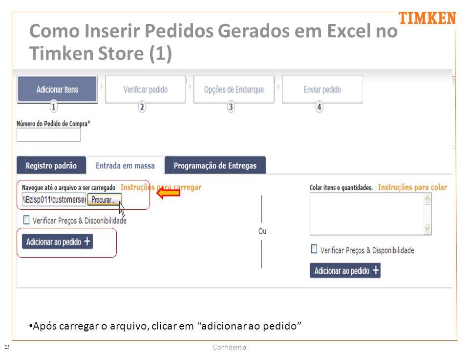 23 Confidential Como Inserir Pedidos Gerados em Excel no Timken Store (1) Clicar em procurar Após carregar o arquivo, clicar em adicionar ao pedido