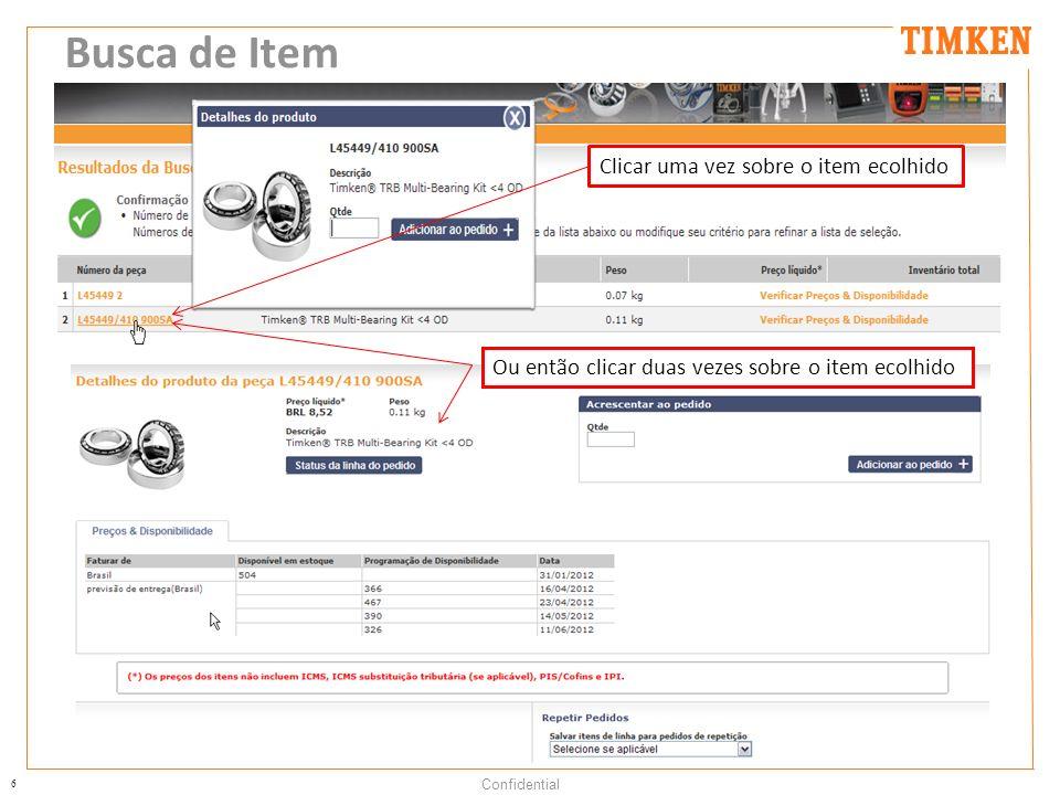 6 Confidential Busca de Item Ou então clicar duas vezes sobre o item ecolhido Clicar uma vez sobre o item ecolhido