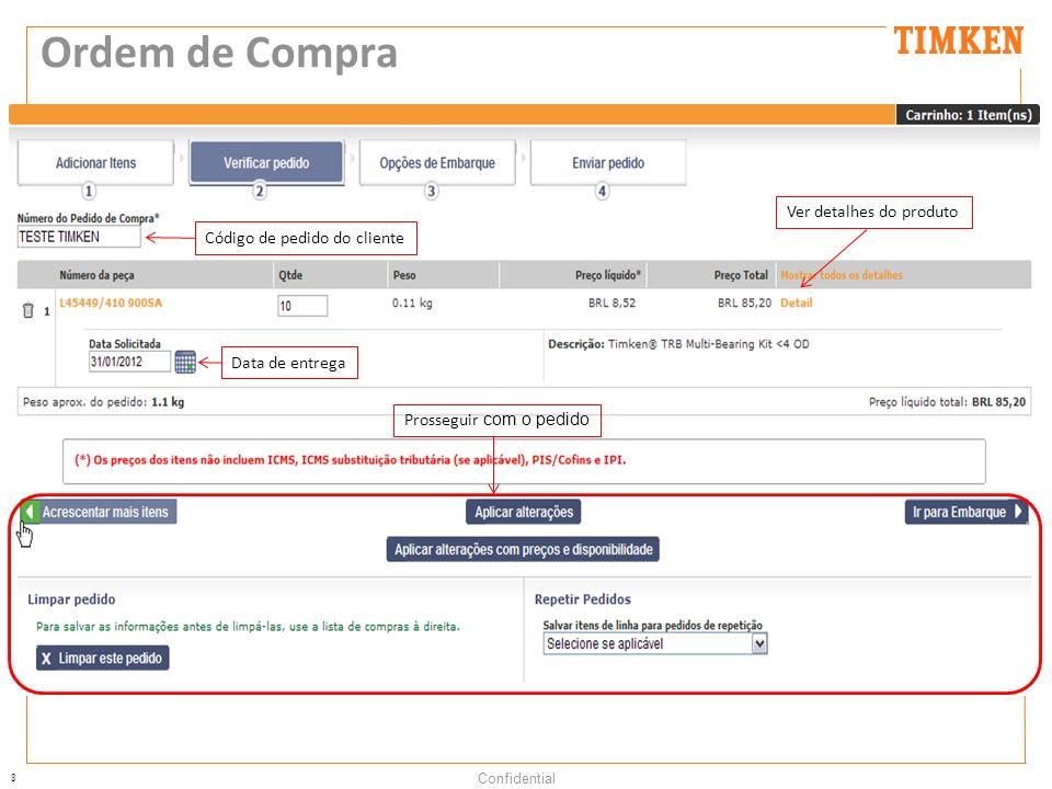 8 Confidential Ordem de Compra Código de pedido do cliente Data de entrega Ver detalhes do produto Prosseguir com o pedido