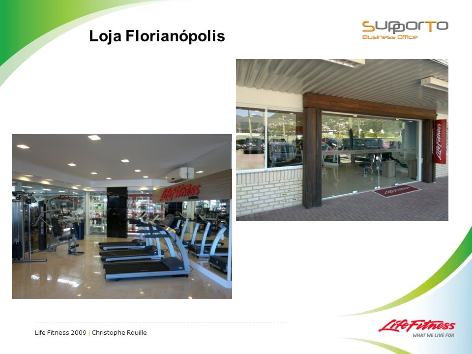 Life Fitness 2009 | Christophe Rouille Loja Florianópolis