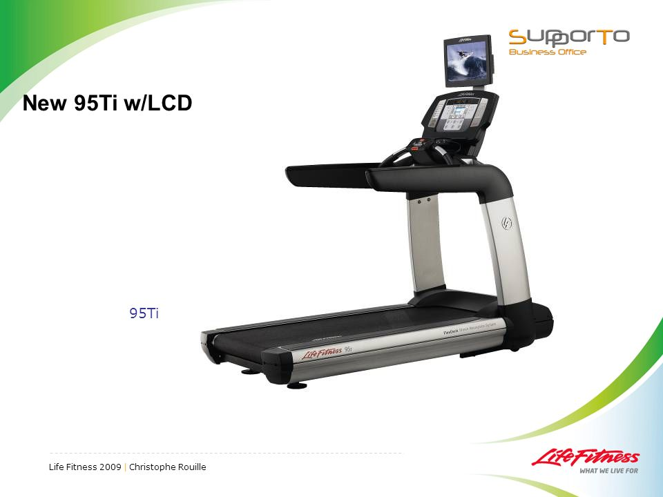 Life Fitness 2009 | Christophe Rouille New 95Ti w/LCD 95Ti
