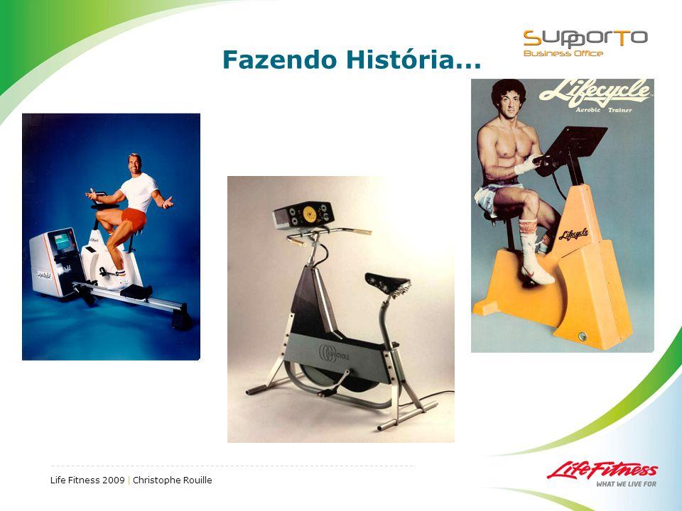 Life Fitness 2009 | Christophe Rouille Fazendo História...
