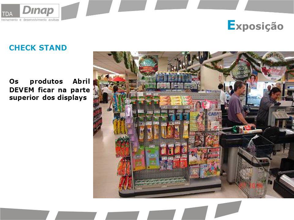 Os produtos Abril DEVEM ficar na parte superior dos displays CHECK STAND ABRIL concorrência E xposição Abril concorrência