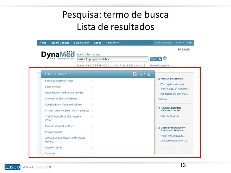 www.ebsco.com Pesquisa: termo de busca Lista de resultados 13