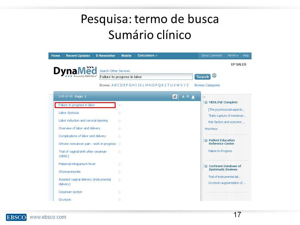 www.ebsco.com Pesquisa: termo de busca Sumário clínico 17