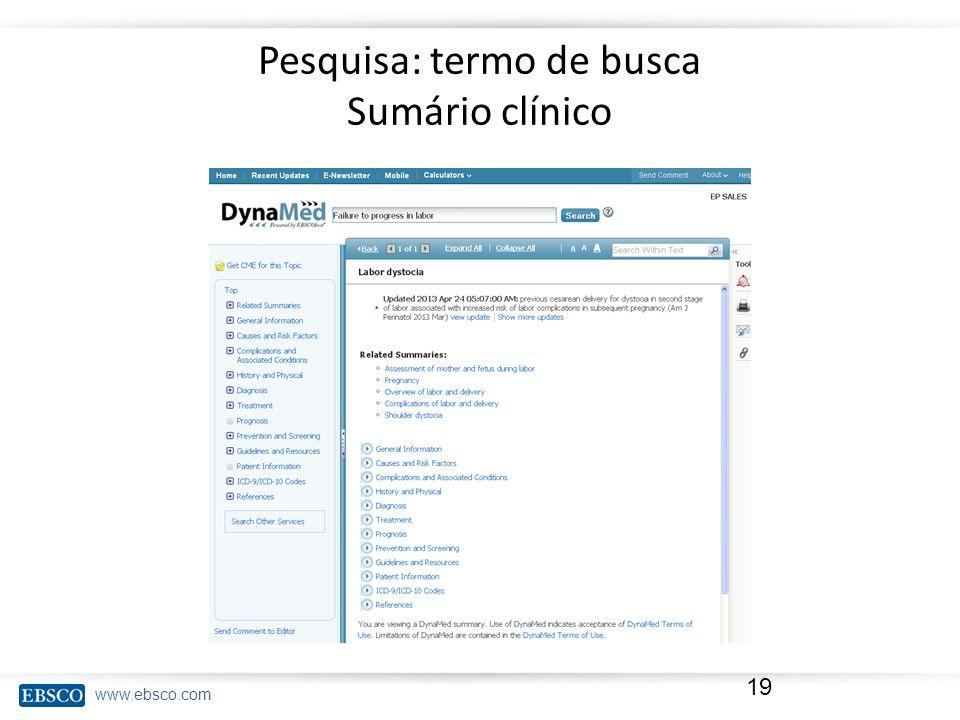 www.ebsco.com Pesquisa: termo de busca Sumário clínico 19